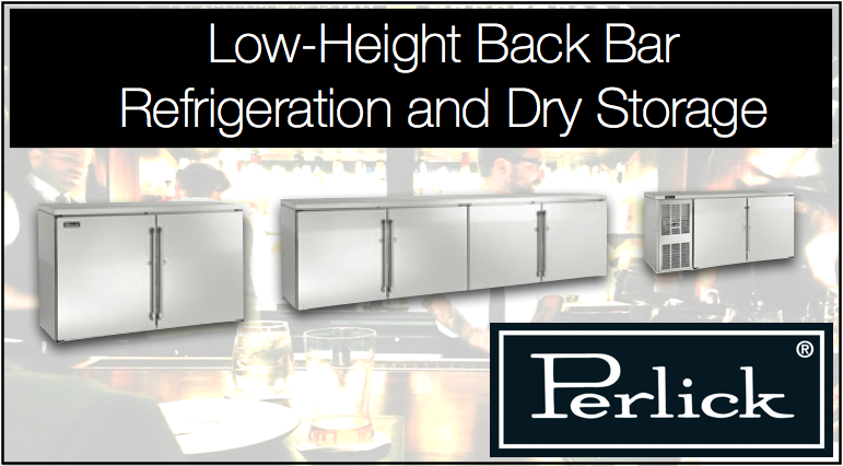 Introducing New Low-Height Back Bar Refrigeration and Dry Storage