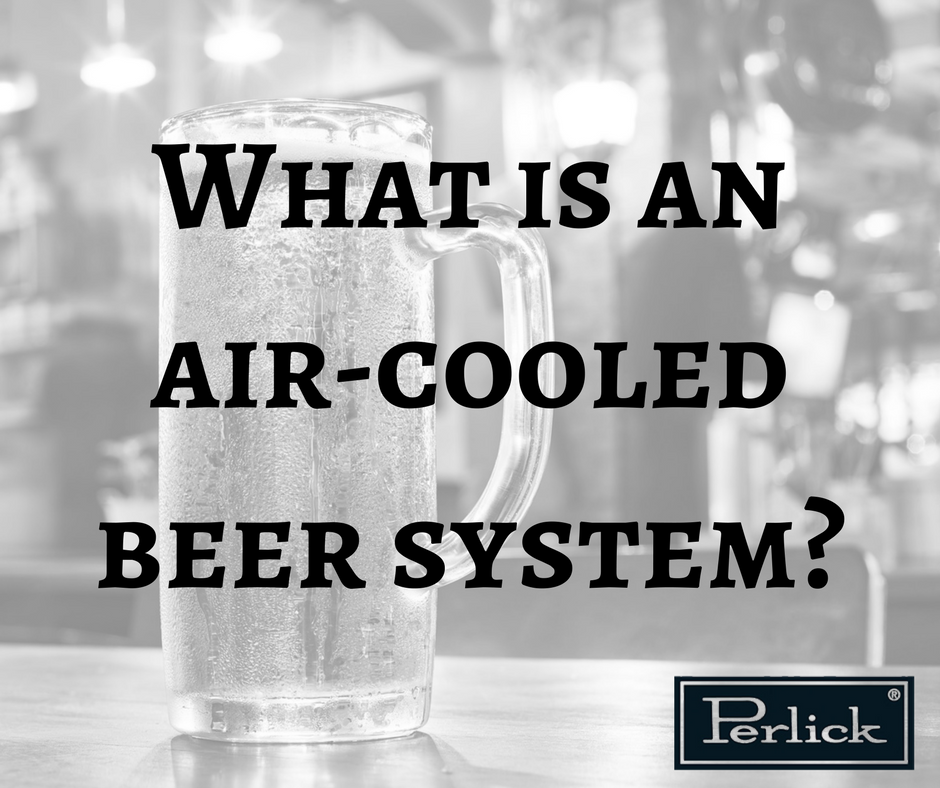 Air-Cooled Beer Systems: What are they and How are they Different?
