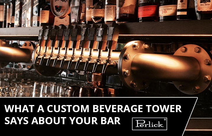 What a Custom Beverage Tower Says About Your Bar